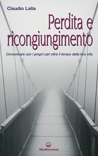 Perdita e Ricongiungimento - Il nuovo libro del Dott.Claudio Lalla