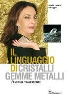 Il linguaggio di cristalli gemme metalli